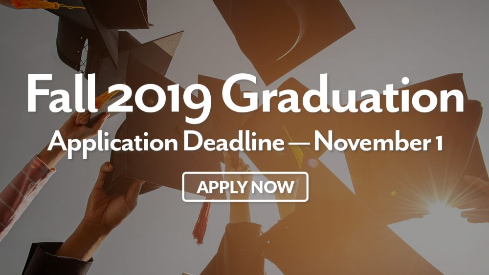 Fall 2019 Graduation Application Deadline